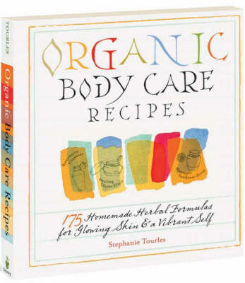 Organic Body Care Recipes - 175 yummy ideas