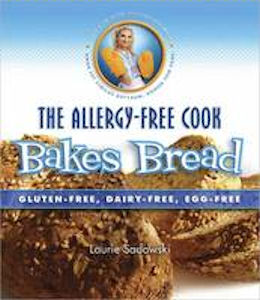 The Allergy Free Cook Bakes Bread Laurie Sadowski