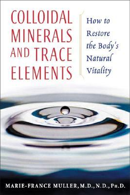 Colloidal Minerals and Trace Elements M. Muller