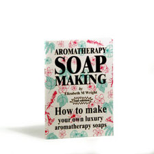 Aromatherapy Soap Making by Elizabeth Wright (2nd Ed.)